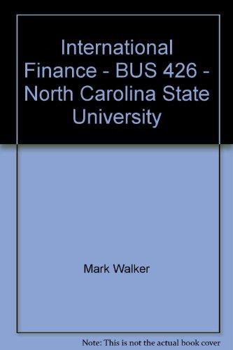 International Finance - BUS 426 - North Carolina State University: Mark Walker