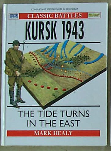 9781121432475: Kursk 1943: The East Turns the Tide [Classic Battles]