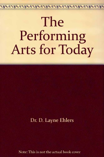 9781121497184: The Performing Arts for Today