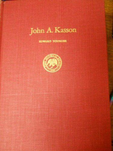 9781121547797: John A. Kasson: politics and diplomacy from Lincoln to McKinley