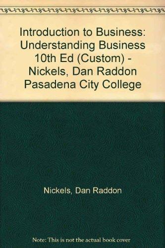 9781121563155: Introduction to Business: Understanding Business 10th Ed (Custom) - Nickels, Dan Raddon Pasadena City College