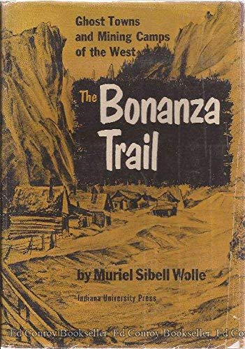 9781121622838: The Bonanza Trail: Ghost Towns and Mining Camps of the West