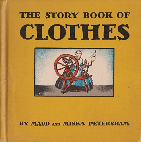 The Story Book of Clothes (1121671152) by Maud Petersham; Miska Petersham