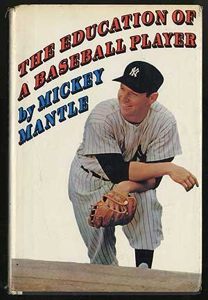 9781121694194: The Education of a Baseball Player by Mickey Mantle (1967) Hardcover