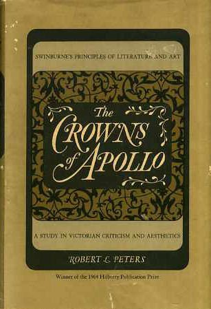 The Crowns of Apollo : A Study in Victorian Criticism and Aesthetics: Peters, Robert