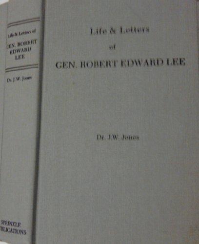 Life and Letters of Gen. Robert Edward: Jones, J William