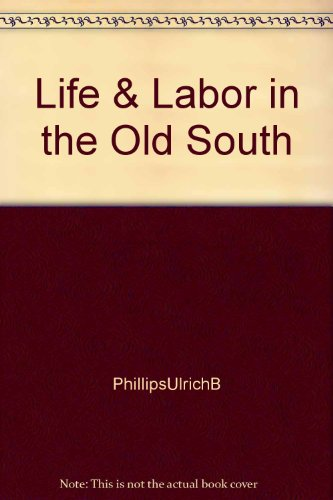 9781121814356: Life and labor in the old South,