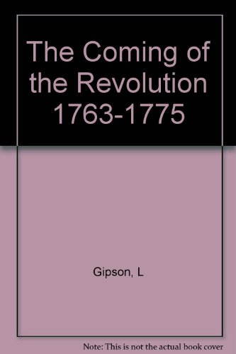 9781121841222: The coming of the Revolution, 1763-1775 (The New American nation series)