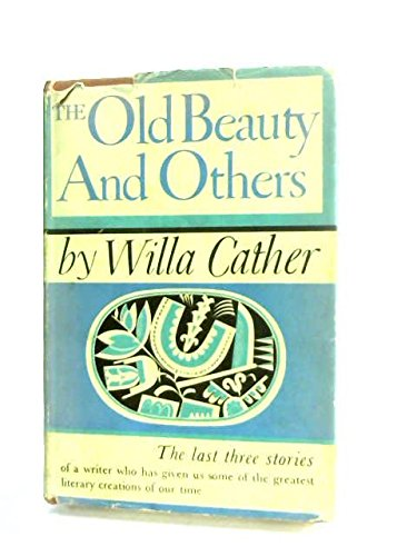 The Old Beauty and Others: Cather, Willa