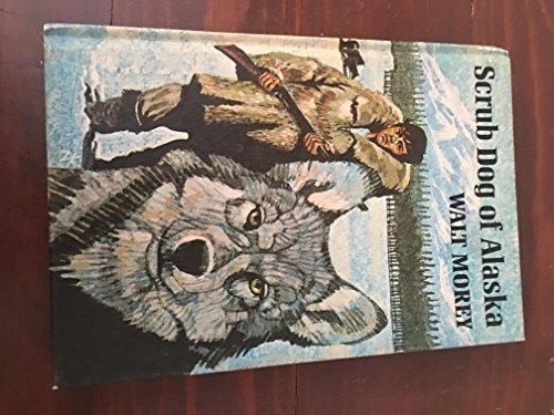 9781121976801: Scrub Dog of Alaska 1ST Edition