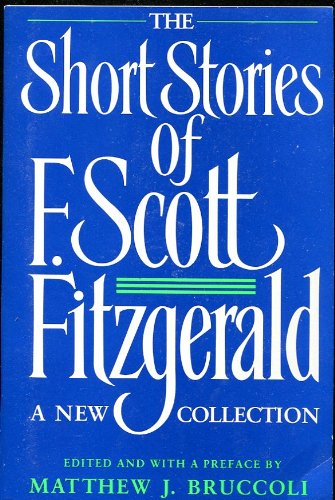 9781122037044: THE SHORT STORIES OF F. SCOTT FITZGERALD~A NEW COLLECTION