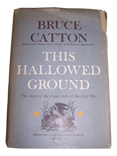 9781122090056: This hallowed ground;: The story of the Union side of the Civil War (Mainstream of America series)