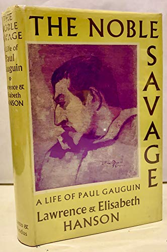 9781122126618: The Noble Savage A Life Of Paul Gauguin