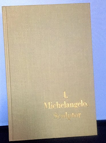 I, Michelangelo, Sculptor: An Autobiography Through Letters: Stone, Irving and