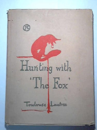 Hunting With The Fox: Toulouse-Lautrec