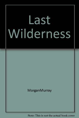 9781122245418: The Last Wilderness