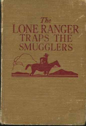 9781122251730: The Lone Ranger traps the smugglers (Lone Ranger stories)