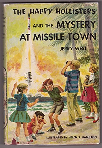 9781122270205: The Happy Hollisters and the Mystery at Missile Town (The Happy Hollisters, No. 19)
