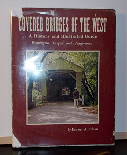 9781122289986: Covered bridges of the West; a history and illustrated guide: Washington, Oregon, California