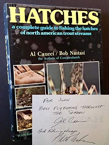 Hatches;: A complete guide to fishing the: Caucci, Al