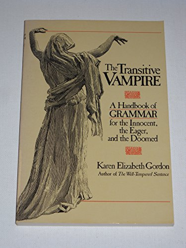 9781122341448: The Transitive Vampire: a Handbook of Grammar for the Innocent, the Eager, and the Doomed