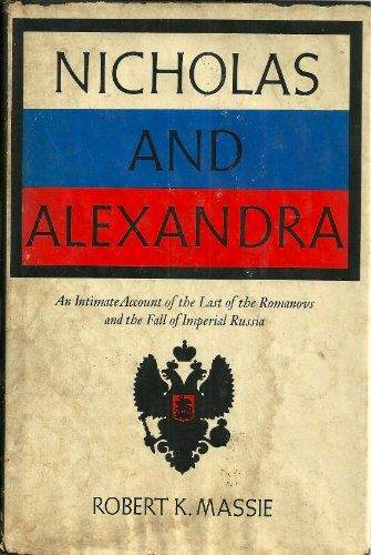 9781122359351: NICHOLAS AND ALEXANDRA (AN INTIMATE ACCOUNT OF THE LAST OF THE ROMANOVS, FAMILY EVENTS LEADING TO THE 1917 REVOLUTION AND THE FALL OF IMPERIAL RUSSIA)