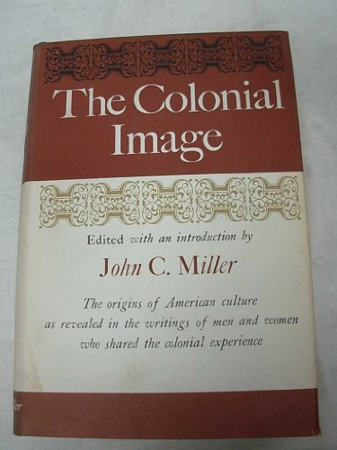9781122459969: The Colonial Image Origins of American Culture