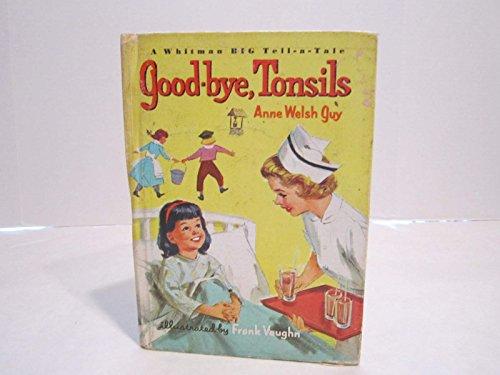 9781122490474: Good Bye Tonsils