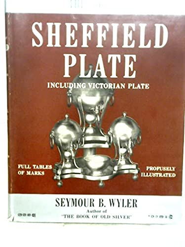 9781122522939: The Book of Sheffield Plate: With All Known Makers' Marks Including Victorian Plate Insignia