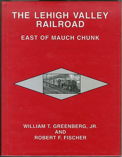 9781122525114: The Lehigh Valley Railroad - East of Mauch Chunk