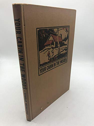 9781122684941: Your cabin in the woods,: A compilation of cabin plans and philosophy for discovering life in the great out doors,
