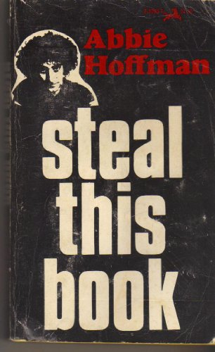 9781122693486: Steal this book / by Abbie Hoffman ; co-conspirator, Izak Haber ; accessory after the fact, Bert Cohen