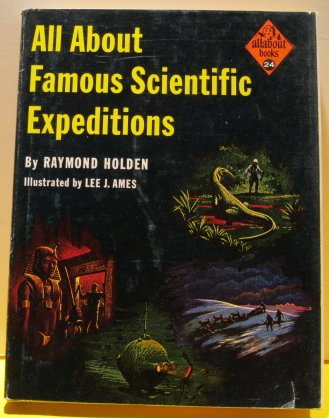 All About Famous Scientific Expeditions (Allabout books,: Raymond Holden