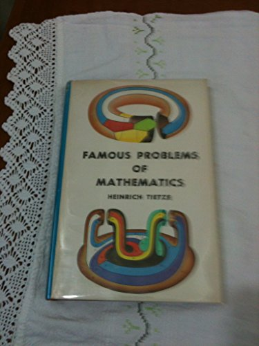 Famous Problems of Mathematics, Solved & Unsolved Problems From Antiquity to Modern Times,: ...