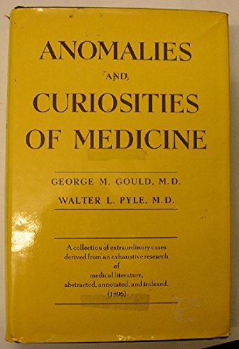 9781124019529: Anomalies and curiosities of medicine: Being an encyclopedic collection of rare and extraordinary cases, and of the most striking instances of ... classified, annotated, and indexed
