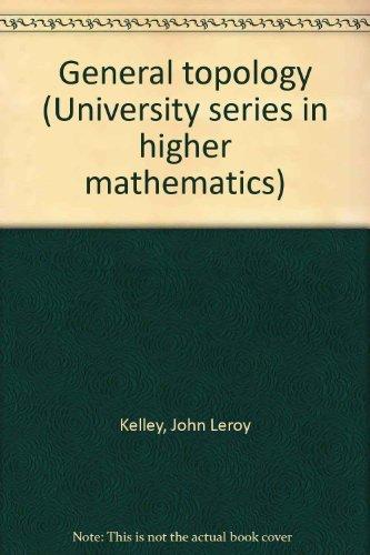 9781124043562: General topology (University series in higher mathematics)