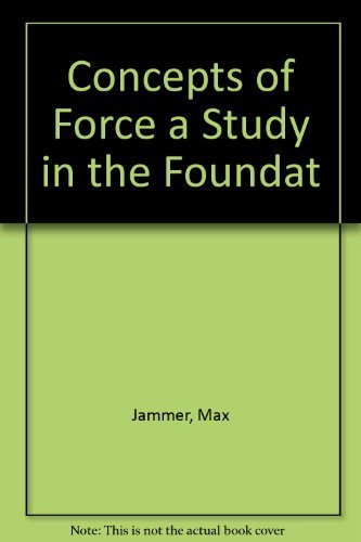 9781124046266: Concepts of Force: A Study in the Foundations of Dynamics