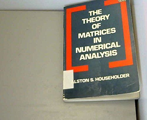 9781124053912: The theory of matrices in numerical analysis (Introductions to higher mathematics)