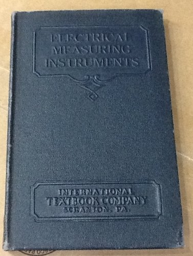 9781124066370: Electrical Measuring Instruments, Parts 1-2 & Practical Electrical Measurements