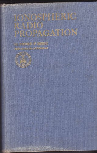 Ionospheric Radio Propagation: kenneth davies