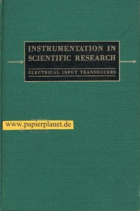Instrumentation in Scientific Research: Electrical Input Transducers: Lion, Kurt S.