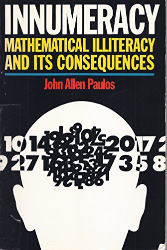 9781124081335: Innumeracy, Mathematical Illiteracy and Its Consequences