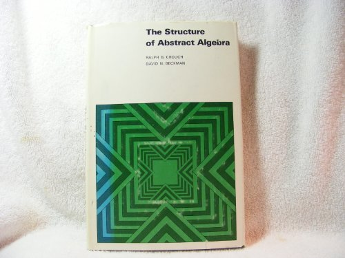 9781124102313: The Structure of Abstract Algebra