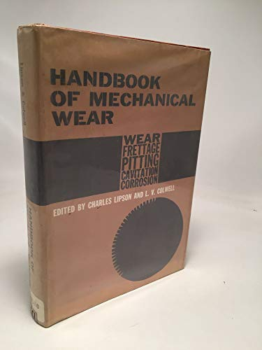 9781124110240: Handbook of Mechanical Wear: Wear, Frettage, Pitting, Cavitation, Corrosion