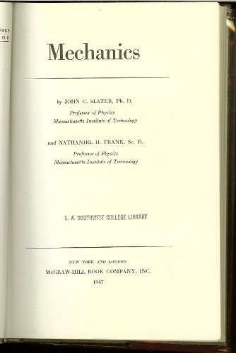 Mechanics: Slater, John C. Ph. D. And Frank, Nethaniel H. Sc.D.