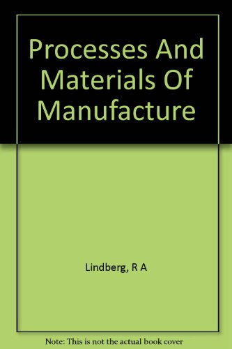 Processes and Materials of Manufacture: lindberg, roy