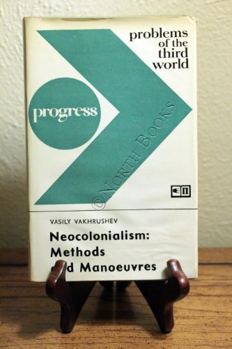 9781125123294: Neocolonialism: Methods and Manoeuvres