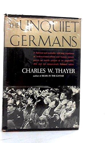 The Unquiet Germans: THAYER, Charles W.
