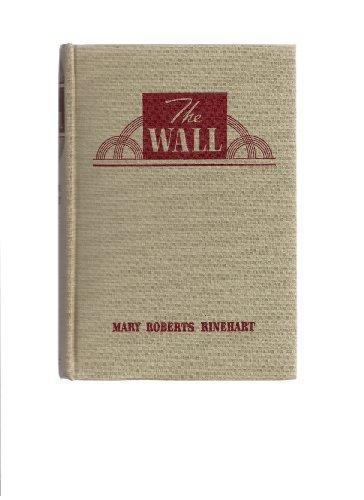 The Wall: Rinehart, Mary Roberts