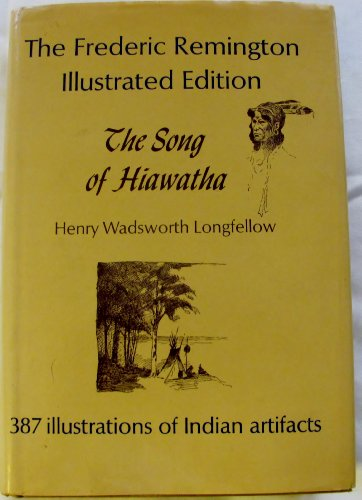 the song of hiawatha the frederic remington  9781125158234 the song of hiawatha the frederic remington illustrated edition